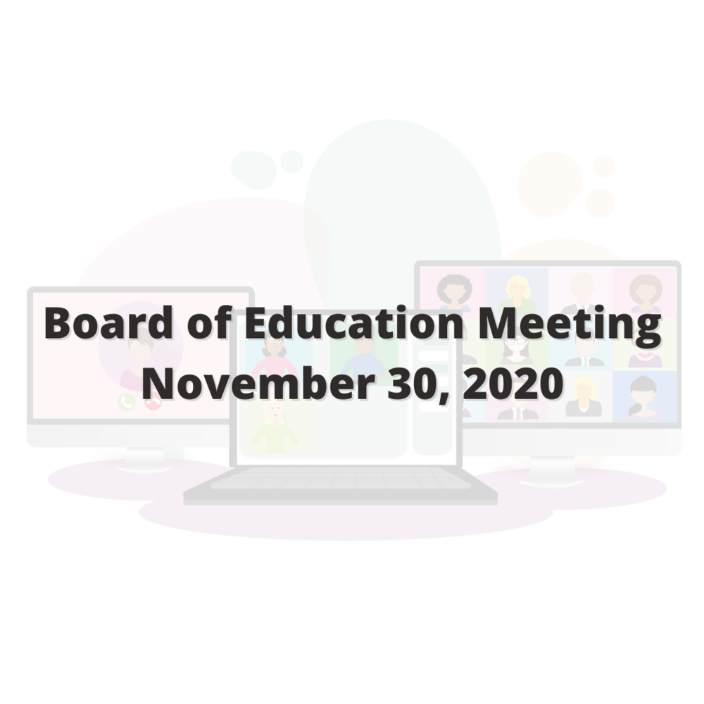 Virtual Board of Education Meeting November 30, 2020