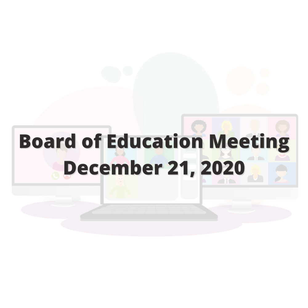Virtual Board of Education Meeting December 21, 2020